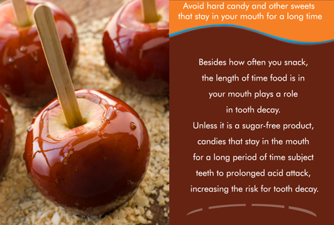 Avoiding hard candy reduces the chances of one having a tooth decay!