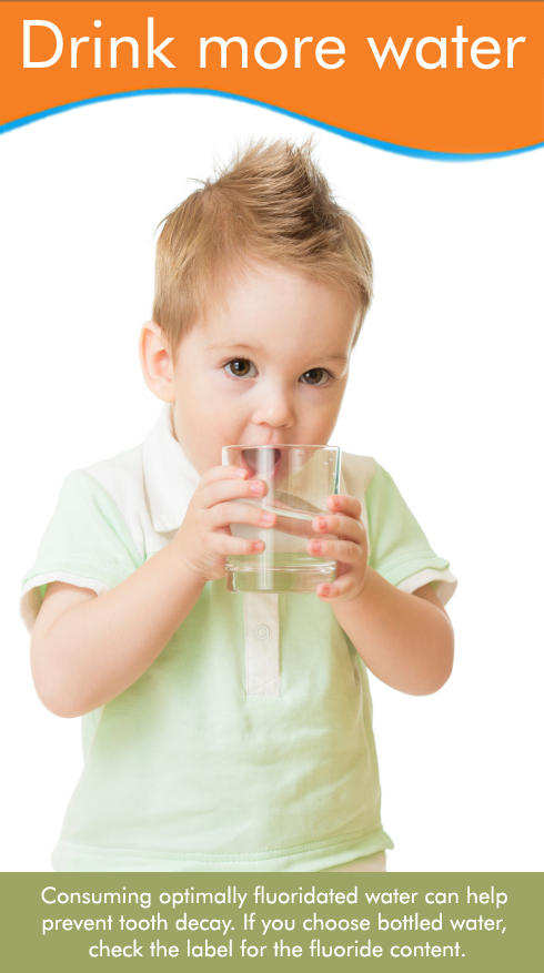 Make H2O your child's favorite drink: Good for their teeth, great for their body!